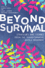 Beyond Survival: Strategies and Stories from the Transformative Justice Movement Cover Image