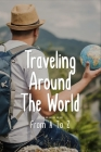 Traveling Around The World: From A To Z: How Do You Play The Alphabet Game? Cover Image