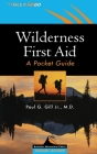 Wilderness First Aid: A Pocket Guide (Ragged Mountain Press Pocket Guides) Cover Image