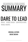 Summary: Dare to Lead by Brené Brown: Brave Work.Tough Conversations. Whole Hearts. Cover Image