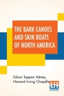The Bark Canoes And Skin Boats Of North America Cover Image