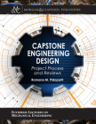 Capstone Engineering Design: Project Process and Reviews (Student Engineering Design Workbook) (Synthesis Lectures on Mechanical Engineering) Cover Image