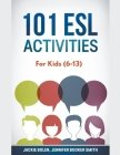 101 ESL Activities: For Kids (6-13) Cover Image