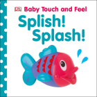 Baby Touch and Feel: Splish! Splash! Cover Image