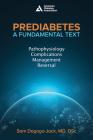 Prediabetes: A Fundamental Text: Pathophysiology, Complications, Management & Reversal Cover Image