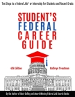Student Federal Career Guide: Ten Steps to a Federal Job(r) or Internship for Students and Recent Graduates Cover Image