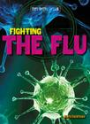 Fighting the Flu (Tiny Battlefields) Cover Image