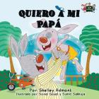 Quiero a mi Papá: I Love My Dad (Spanish Edition) (Spanish Bedtime Collection) Cover Image