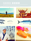 Shiro: Wit, Wisdom & Recipes from a Sushi Pioneer Cover Image