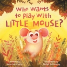 Who Wants To Play With Little Mouse? Cover Image
