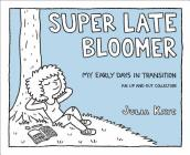 Super Late Bloomer: My Early Days in Transition Cover Image