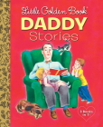 Little Golden Book Daddy Stories Cover Image