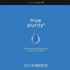 True Purity Lib/E: More Than Just Saying No to You-Know-What Cover Image