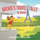 Archie's Travel Tales: To Paris Cover Image