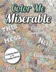 Color Me Miserable: A Coloring Book for the Cranky Colorist Cover Image