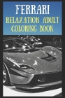 Relaxation Adult Coloring Book: A Peaceful and Soothing Coloring Book That Is Inspired By A Famous Car Cover Image