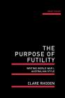 The Purpose of Futility: Writing World War I, Australian Style Cover Image