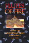 Flutes of Fire: Essays on California Indian Languages Cover Image