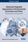 Advanced Integrated Approaches to Environmental Economics and Policy: Emerging Research and Opportunities Cover Image