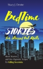 Bedtime Stories for Stressed Out Adults: Short Stories and Lite-Hypnotic Scripts for Killing Insomnia Cover Image