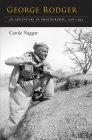 George Rodger: An Adventure in Photography, 1908-1995 Cover Image