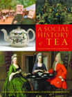 A Social History of Tea: Tea's Influence on Commerce, Culture & Community Cover Image