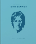 The Little Book of John Lennon: In His Own Words (Little Book Of...) Cover Image