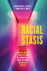 Racial Stasis: The Millennial Generation and the Stagnation of Racial Attitudes in American Politics Cover Image