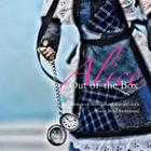 Alice: Out of the Box: A collection of Wonderland-themed dolls Cover Image