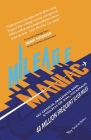 Mileage Maniac: My Genius, Madness and a Touch Of Evil To Amass 40 Million Frequent Flyer Miles Cover Image