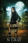 Underworld Legacy: A Dark Urban Fantasy Cover Image