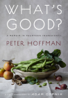 What's Good?: A Memoir in Fourteen Ingredients Cover Image