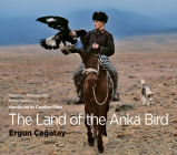 The Land of the Anka Bird: A Journey Through the Turkic Heartlands Cover Image