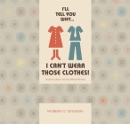 I'll Tell You Why I Can't Wear Those Clothes!: Talking about Tactile Defensiveness Cover Image