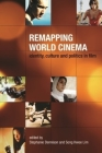 Remapping World Cinema: Identity, Culture and Politics in Film Cover Image