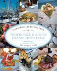Providence & Rhode Island Chef's Table: Extraordinary Recipes from the Ocean State Cover Image