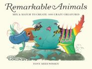 Remarkable Animals (mini edition): Mix & Match to Create 100 Crazy Creatures Cover Image