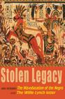 Stolen Legacy: Also Includes the MIS-Education of the Negro and the Willie Lynch Letter Cover Image