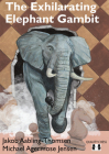 The Exhilarating Elephant Gambit Cover Image