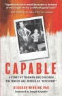 Capable: A Story of Triumph For Children the World has Judged as