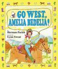 Go West, Amelia Bedelia! Cover Image