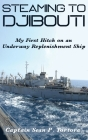 Steaming to Djibouti: My First Hitch on an Underway Replenishment Ship Cover Image