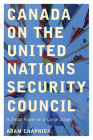 Canada on the United Nations Security Council: A Small Power on a Large Stage Cover Image