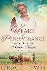 The Heart of Perseverance (Large Print Edition): Amish Romance Cover Image