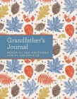 Grandfather's Journal: Memories and Keepsakes for My Grandchild Cover Image