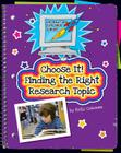 Choose It! Finding the Right Research Topic (Explorer Junior Library: Information Explorer Junior) Cover Image