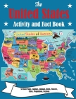 The United States Activity and Fact Book: 50 State Maps, Capitals, Animals, Birds, Flowers, Mottos, Cities, Population, Regions Cover Image