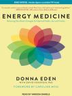 Energy Medicine: Balancing Your Body's Energies for Optimal Health, Joy, and Vitality Cover Image