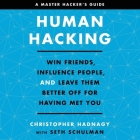 Human Hacking: Win Friends, Influence People, and Leave Them Better Off for Having Met You Cover Image