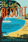 The Last Resort: Postcards from Our Imperiled Beachfronts Cover Image